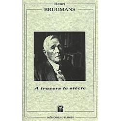 A travers le siècle. Henri Brugmans  Hendrik Brugmans  - Buch