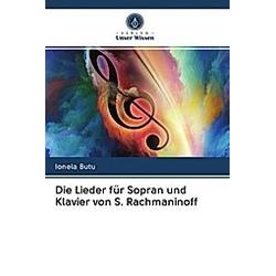 Die Lieder für Sopran und Klavier von S. Rachmaninoff. Ionela Butu  - Buch