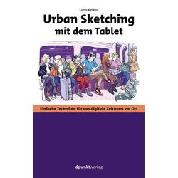 Urban Sketching mit dem Tablet als Taschenbuch von Uma Kelkar