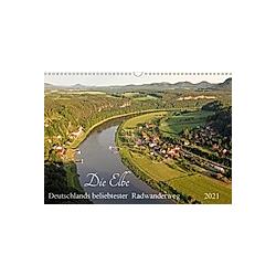 Die Elbe - Deutschlands beliebtester Radwanderweg (Wandkalender 2021 DIN A3 quer)