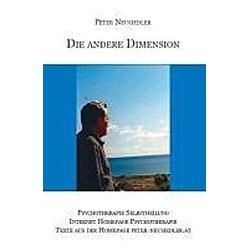 Die andere Dimension. Peter Neusiedler  - Buch