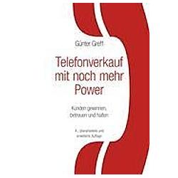 Telefonverkauf mit noch mehr Power. Günter Greff  - Buch