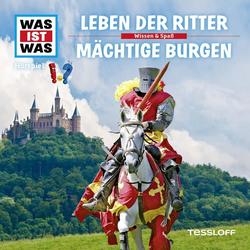 WAS IST WAS Hörspiel. Leben der Ritter / Mächtige Burgen.