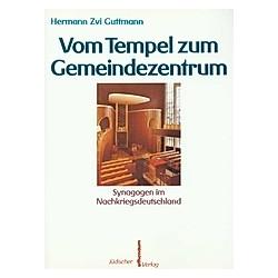 Vom Tempel zum Gemeindezentrum. Hermann Z. Guttmann  - Buch