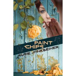 Paint Chips als Taschenbuch von Susie Finkbeiner