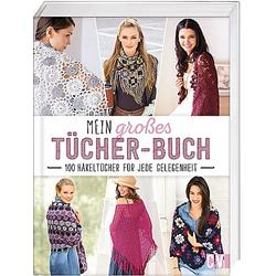 """Buch """"Mein großes Tücher-Buch - 100 Häkeltücher für jede Gelegenheit"""""""