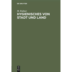 Hygienisches von Stadt und Land als Buch von M. Rubner