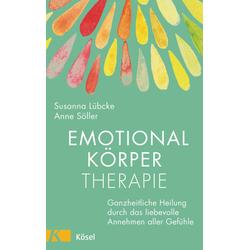 Emotionalkörper-Therapie als Buch von Susanna Lübcke/ Anne Söller