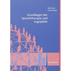 Grundlagen der Sprachtherapie und Logopädie: Buch von Manfred Grohnfeldt