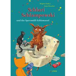 Schluri Schlampowski und das Sperrmüll-Schlamassel als Buch von Brigitte Endres