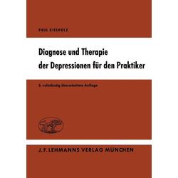 Diagnose und Therapie der Depressionen für den Praktiker: eBook von P. Kielholz