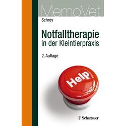 Notfalltherapie in der Kleintierpraxis: eBook von Christian Schrey