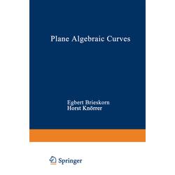 Plane Algebraic Curves als Buch von Brieskorn/ KNÖRRER