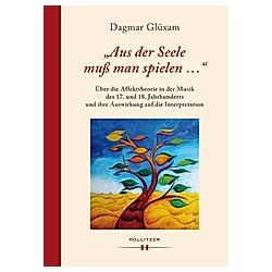 Aus der Seele muß man spielen .... Dagmar Glüxam  - Buch