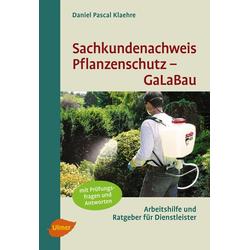 Sachkundenachweis Pflanzenschutz GaLaBau als Buch von Daniel Pascal Klaehre