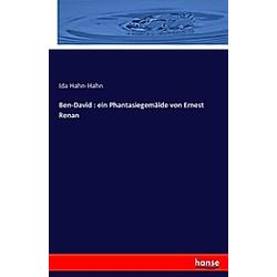 Ben-David : ein Phantasiegemälde von Ernest Renan. Ida Hahn-Hahn  - Buch