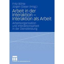 Arbeit in der Interaktion - Interaktion als Arbeit