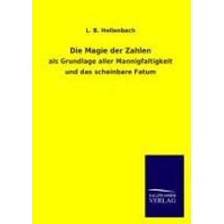 Die Magie der Zahlen als Buch von L. B. Hellenbach