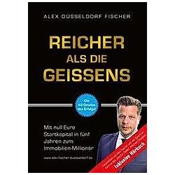 Reicher als die Geissens  m. Audio-CD. Alex Düsseldorf Fischer  - Buch