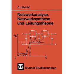 Netzwerkanalyse Netzwerksynthese und Leitungstheorie als Buch von Gerhard Ulbricht