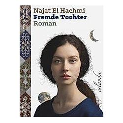 Eine fremde Tochter. Najat El Hachmi  - Buch