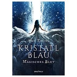 Magisches Blut / Kristallblau Bd.1. Amy Ewing  - Buch