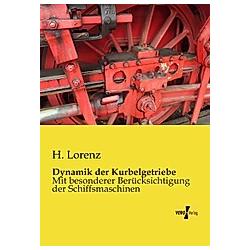 Dynamik der Kurbelgetriebe. H. Lorenz  - Buch