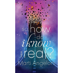 So How Do I Know This is Real? als Buch von Marti Angeloni