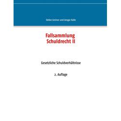 Fallsammlung Schuldrecht II: eBook von Stefan Greiner/ Ansgar Kalle
