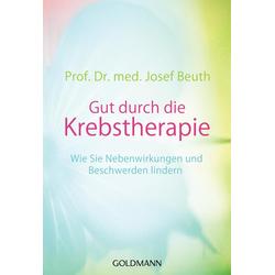 Gut durch die Krebstherapie: Taschenbuch von Josef Beuth