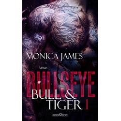 Bullseye - Bull & Tiger: eBook von Monica James