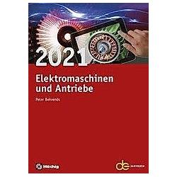 Jahrbuch für Elektromaschinenbau + Elektronik / Elektromaschinen und Antriebe 2021 - Buch