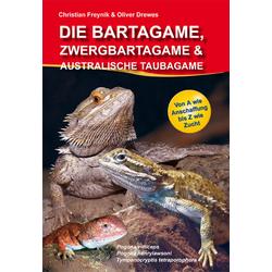 Die Bartagame Zwergbartagame & Australische Taubagame als Buch von Oliver Drewes/ Christian Freynik
