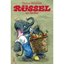 Rüssel im Herbst als Buch von Thomas Schallnau