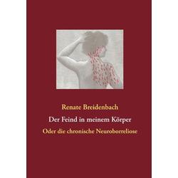 Der Feind in meinem Körper als Buch von Renate Breidenbach