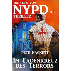 Die Cops vom NYPD #3: Im Fadenkreuz des Terrors