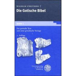 Gotische Bibel 1. Der gotische Text und seine griechische Vorlage als Buch von