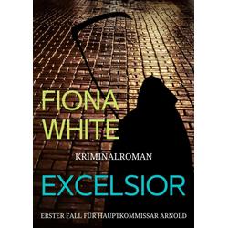 Excelsior: eBook von Fiona White