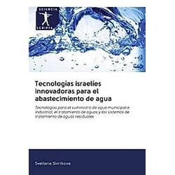 Tecnologías israelíes innovadoras para el abastecimiento de agua. Svetlana Sivrikova  - Buch