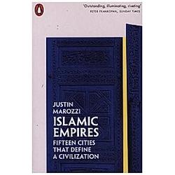 Islamic Empires. Justin Marozzi  - Buch