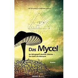 Das Mycel. Mirjam Lüpold  Peter Lüpold  - Buch