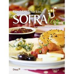 KochDichTürkisch - SOFRAlar - Türkisch Kochen auf Deutsch: Buch von