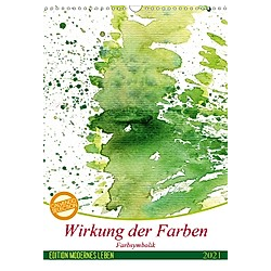 Wirkung der Farben (Wandkalender 2021 DIN A3 hoch)