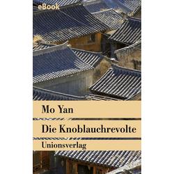 Die Knoblauchrevolte: eBook von Mo Yan