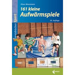161 Kleine Aufwärmspiele als Buch von Klaus Moosmann