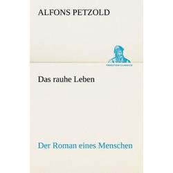 Das rauhe Leben als Buch von Alfons Petzold