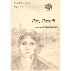 Ilse Ilsebil (Format A5) = s/w= als Buch von Irmgard Maria Schwenn