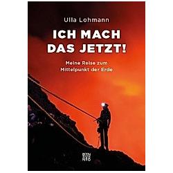 Ich mach das jetzt!. Ulla Lohmann  - Buch