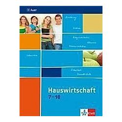 Hauswirtschaft 7-10: Hauswirtschaft 7-10 - Buch