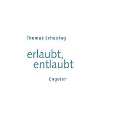 erlaubt entlaubt: Buch von Thomas Schestag